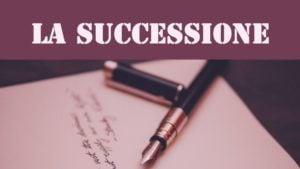 Successione Legittima, Necessaria e Testamentaria