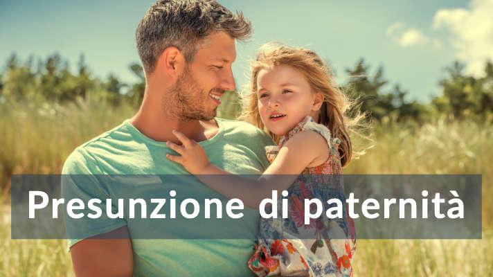 La presunzione di paternità. Cos'è e come opera.