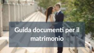 Documenti per il matrimonio per il matrimonio civile. Guida 2019.
