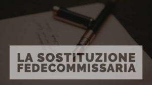 La Sostituzione Fedecommissaria